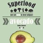 Superfood: avocado gezond?