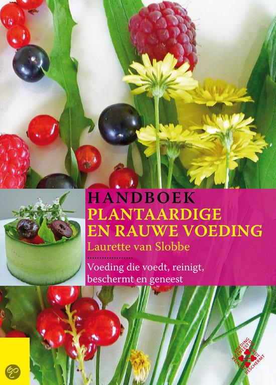 Handboek Plantaardige en rauwe voeding ~ Laurette van Slobbe