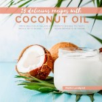 25 Delicious Recipes With Coconut Oil gezond?