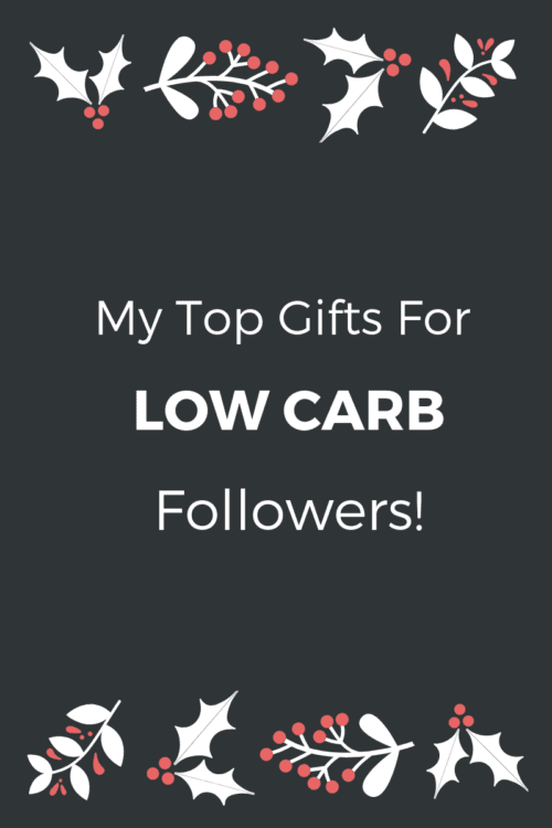 My Top Gifts For Low Carb Followers