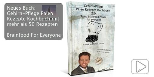 Gehirn-Pflege Paleo Rezepte Kochbuch 2.0: Paleo Brainfood Power For Everyone mit mehr als 50 Rezepten