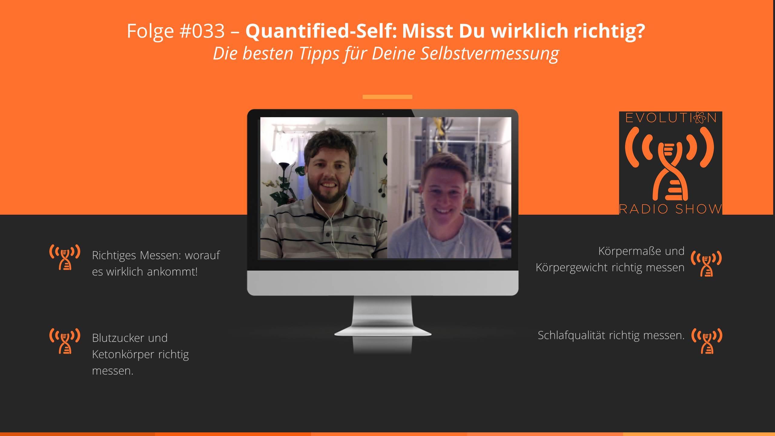 Evolution Radio Show Folge #033: Quantified-Self: Misst Du wirklich richtig? Die besten Tipps für Deine Selbstvermessung.