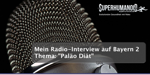 """Radio-Interview auf Bayern 2: Beitrag """"Paläo Diät"""""""