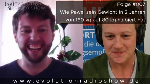http://evolutionradioshow.com/folge-007-pawels-persoenliche-geschichte-und-wie-er-80-kg-abgenommen-hat/