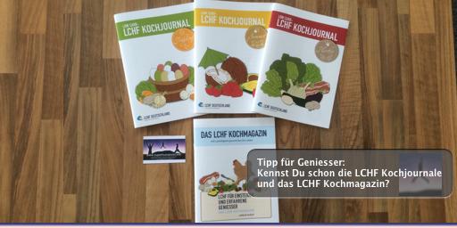 Tipp für Geniesser: Kennst Du schon die LCHF Kochjournale und das LCHF Kochmagazin?