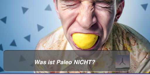 Was ist Paleo NICHT?