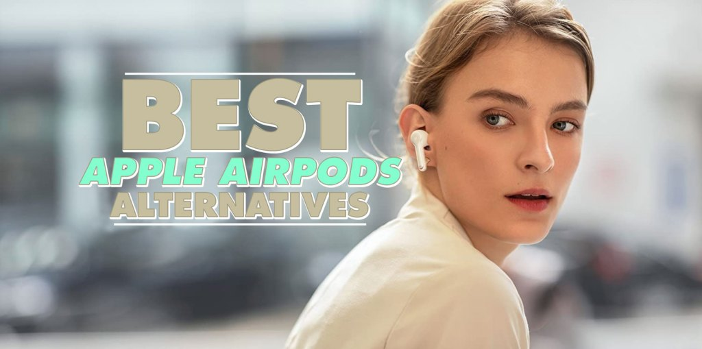 Best Apple AirPods Alternatives 2021 | Anker Soundcore VS AirPods