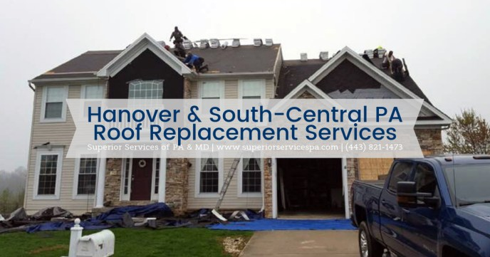 Hanover PA Roofing Contractor Serving York Adams Cumberland County with Quality Roof replacements