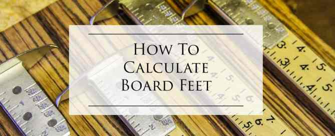 How to Calculate Board Feet