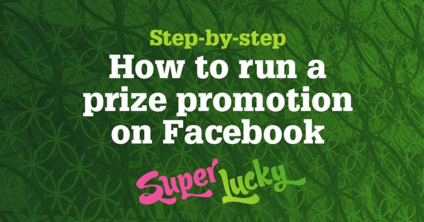 How to run a Facebook competition | SuperLucky