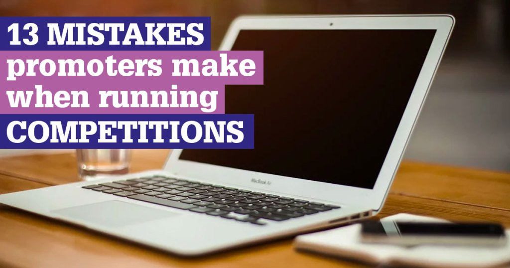 13 mistakes promoters make when running competitions