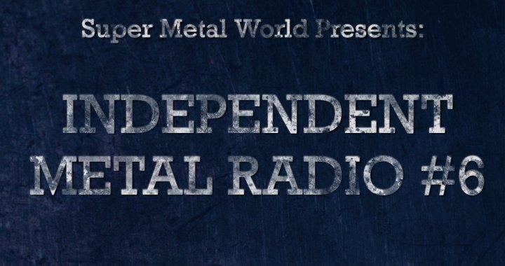 Independent Metal Radio #6