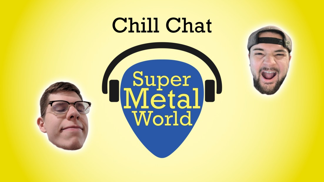 Super Metal World Chill Chat