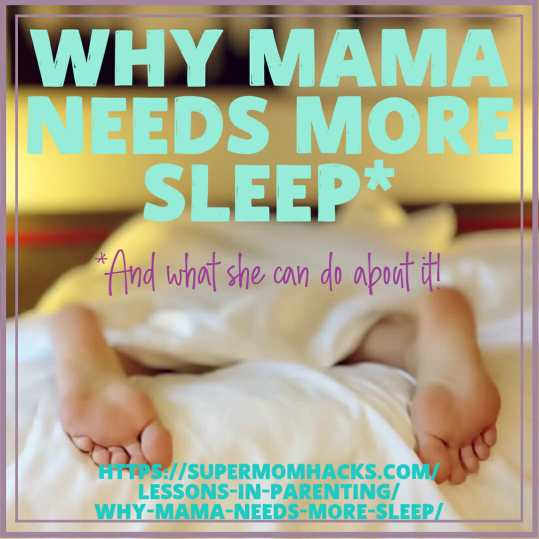 Are you a sleep-deprived mama? Here are my top 10 reasons why mama needs more sleep - and more importantly, what you can do about it! (Or maybe not...)