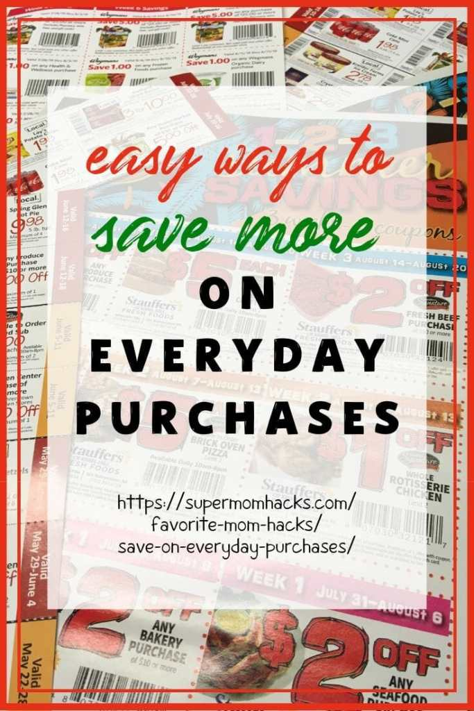 Easy Ways to Save on Everyday Purchases - Super Mom Hacks