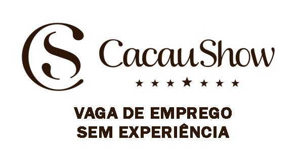 CACAU SHOW ABRE VAGAS DE EMPREGO