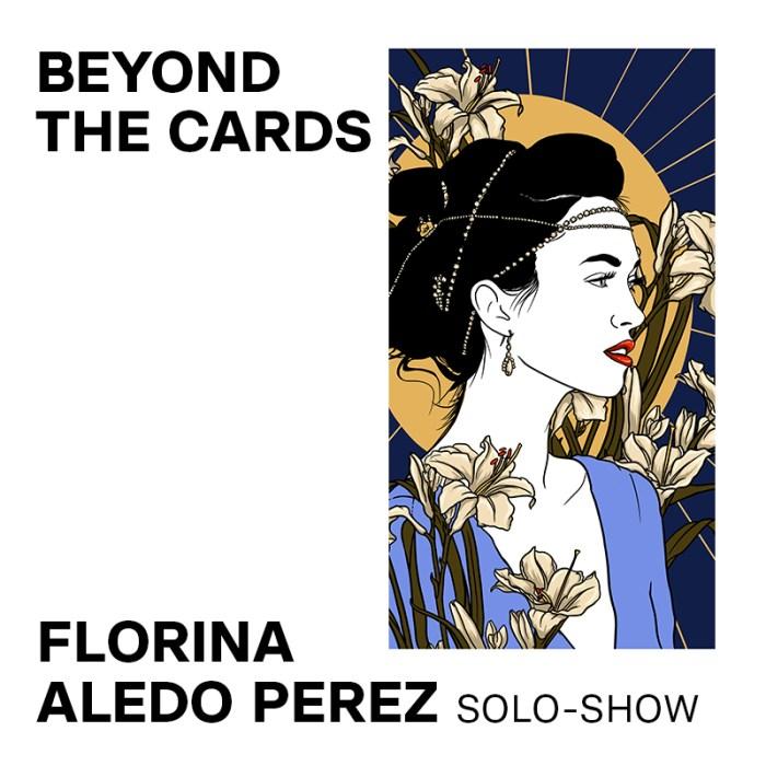 30 juil. – 29 août : Solo-show «Beyond the cards» par Florina Aledo Perez