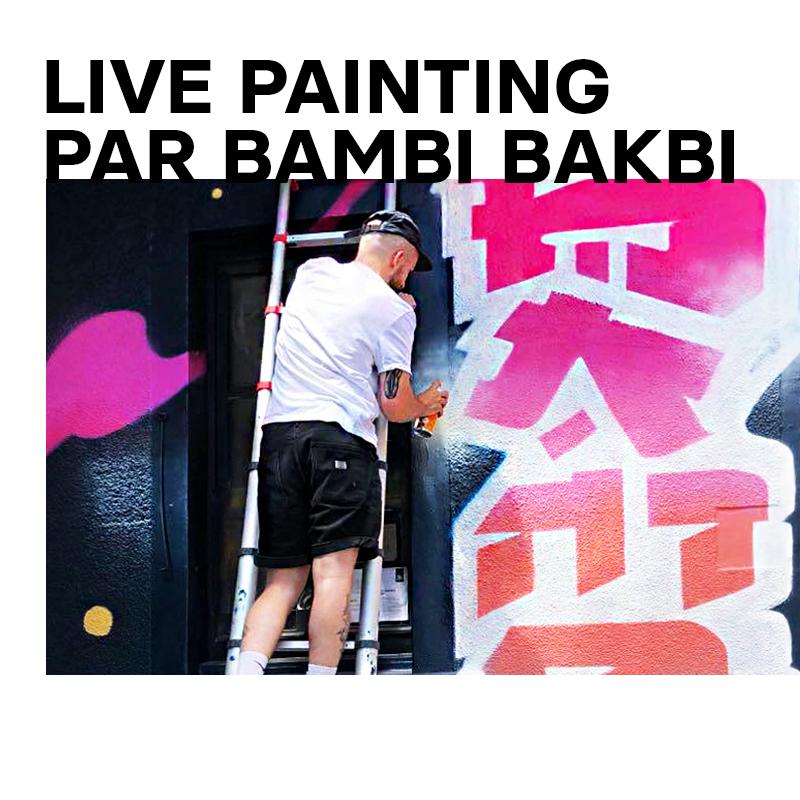 04 juil. : Live painting par Bambi Bakbi