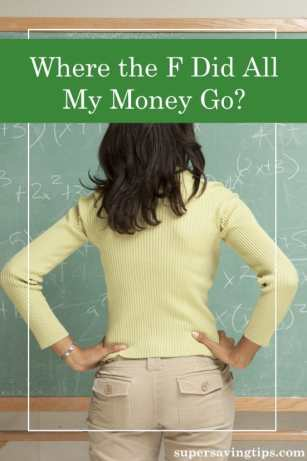 """At some point, most of us wonder """"where does the money go?"""". Make sure you're spending money one what you truly value...most of the time."""