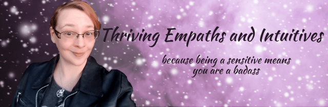 Thriving Empaths and Intuitives