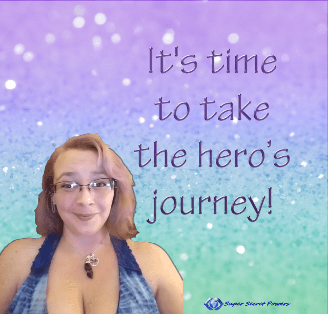 It's time to take the hero's journey!