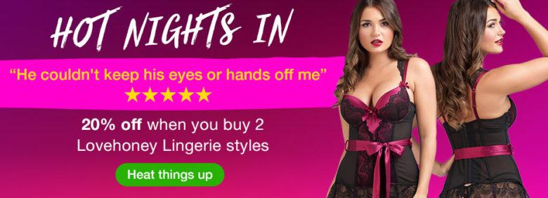 20% off 2 styles of LoveHoney Lingerie