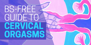 Super Smash Cache's guide to cervical orgasms and deep penetration!
