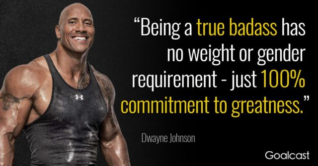 Dwayne 'The Rock' Johnson. Commitment. Fitness. Train everyday. No excuses.