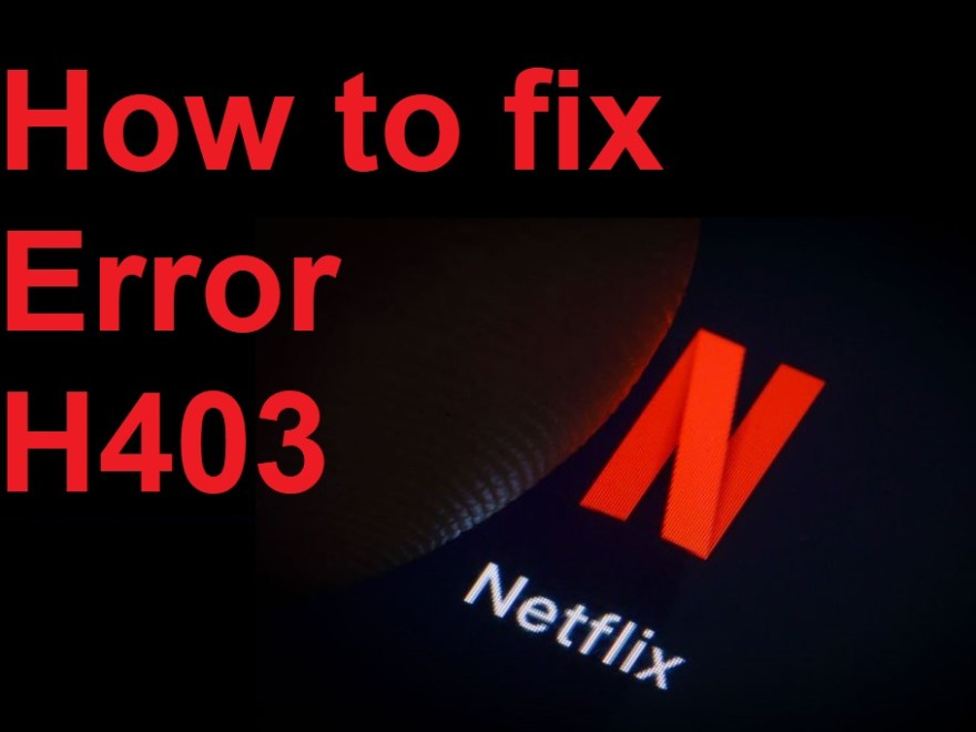 How to fix Error H403