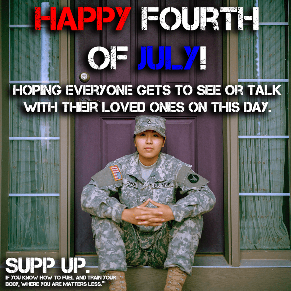 Happy Fourth of July Hoping Everyone Gets to see or talk with their loved ones on this day, Fourth of July, 4th of July, Happy 4th, Happy 4th of July, Happy Fourth of July, 4th of July SUPP UP, SUPP UP 4th of July, Fourth of July SUPP UP, SUPP UP Fourth of July, Happy 4th SUPP UP, Happy Fourth military, military 4th of July, SUPP UP Blog, SUPP UP No Bull Whole Food Military Nutrition On The Go, SUPP UP No Bull Whole Food Military Nutrition At Home, SUPP UP No Bull Gym In A Bag Workout Guide, military nutrition, SUPP UP Guides, SUPP UP Military nutrition Guide, SUPP UP Sol Rego, military, veterans, military muscle, fit life, fitness life, gym life, army nutrition, navy nutrition, air force nutrition, military diet, marines, coast guard, Spec Ops nutrition