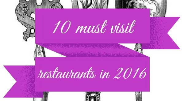 10 must visit restaurants in 2016