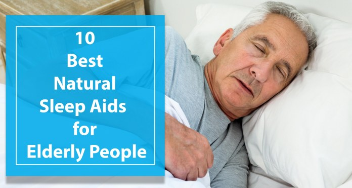 Best Natural Sleep Aid for Elderly People