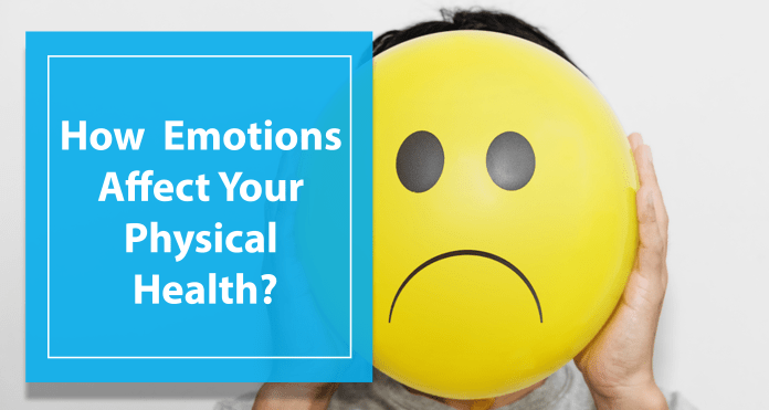 How Negative Emotions Affect Your Physical Health