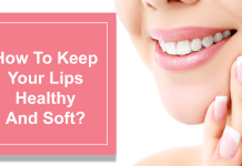 How To Keep Your Lips Healthy And Soft