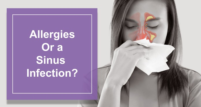 Allergies Or a Sinus Infection