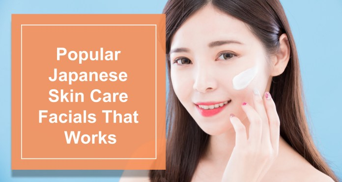 Popular Japanese Skin Care Facials That Work Like Magic