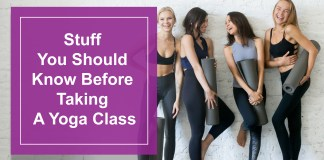 Stuff You Should Know Before Taking A Yoga Class