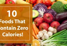 10 Foods that contain Zero Calories!
