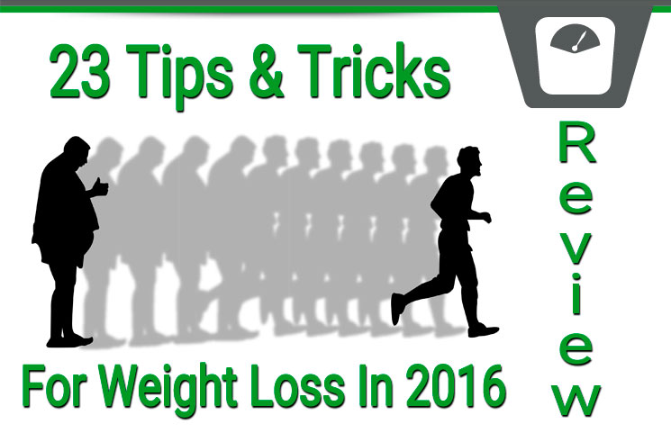 weight loss review 23 tips on how to lose in 2016