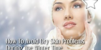 Easy Tips On How To Avoid Dry Skin Problems During The Winter Time