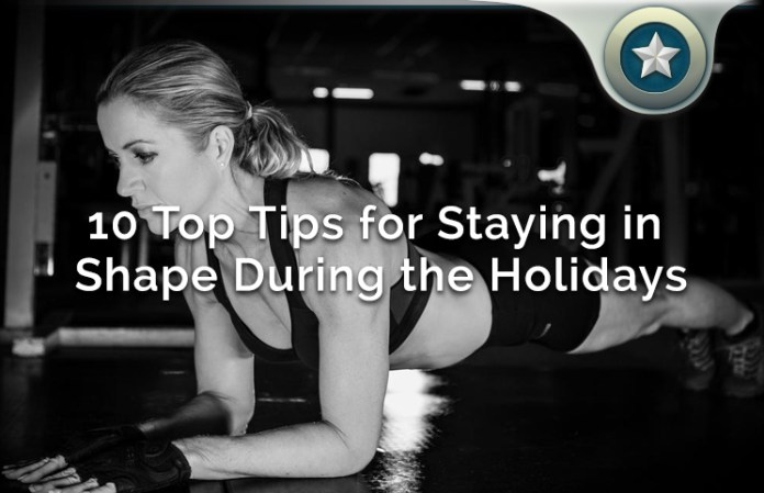 10 Top Healthy Diet Tips for Staying in Shape During The Holiday Season