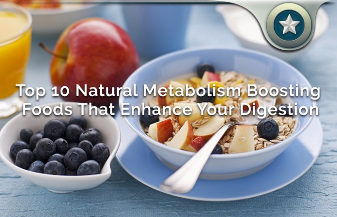 Top 10 Natural Metabolism Boosting Foods That Enhance Your Digestion