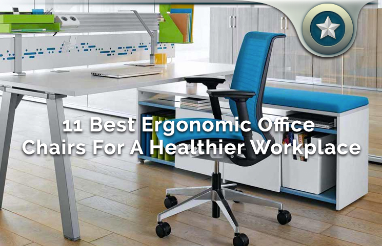 Great 12 Best Ergonomic Office Chairs For A Healthier Workplace