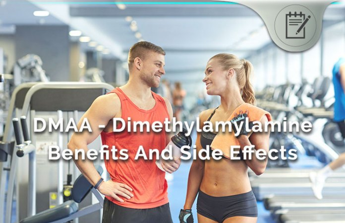 DMAA Review – Dimethylamylamine Side Effects or Health Benefits?