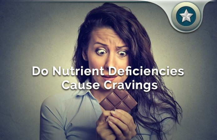 Do Nutrient Deficiencies Cause Appetite & Hunger Cravings