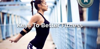 Major Keys To Better Fitness