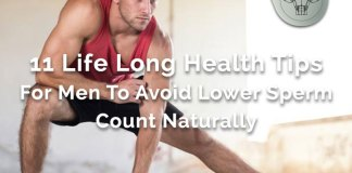11 Life Long Health Tips For Men To Avoid Lower Sperm Count Naturally