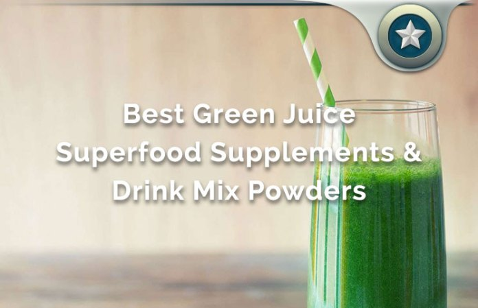 Best Green Juice Superfood Supplements & Drink Mix Powders