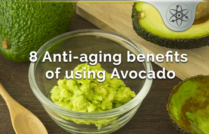 Top 8 Avocado Anti-Aging Benefits
