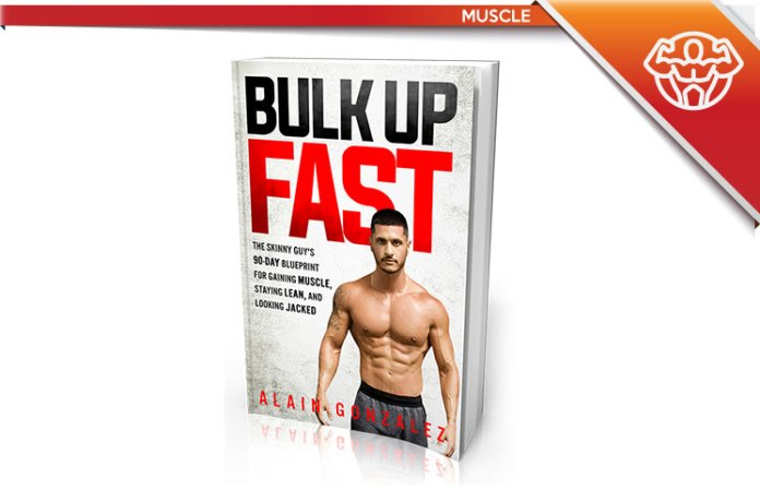 Bulk up fast review alain gonzalez 90 day muscle building program what is bulk up fast blueprint to gaining muscle malvernweather